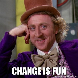 Willy Wonka meme - Change is Fun